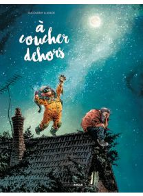 A coucher dehors - tome 1 - Grand Angle