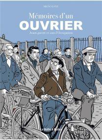 Mémoires d'un ouvrier ; avant-guerre et sous l'Occupation - La Boîte à bulles