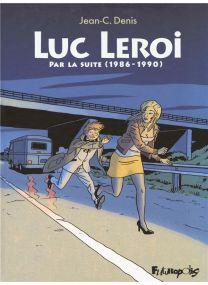 Luc Leroi intégrale t.2 ; par la suite (1986-1990) - Futuropolis