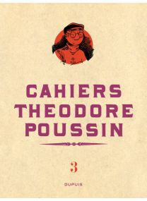 TOME 3 - Théodore Poussin - Cahiers, Tome 3/4 - Dupuis