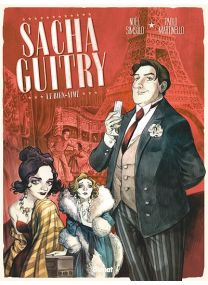 Sacha Guitry - Tome 1 - Glénat