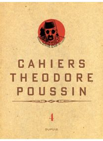 Théodore Poussin - Cahiers, Tome 4/4 - Dupuis