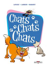 Chats chats chats et chats ! - Delcourt