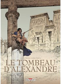 Tombeau d'Alexandre - Edition intégrale - Delcourt