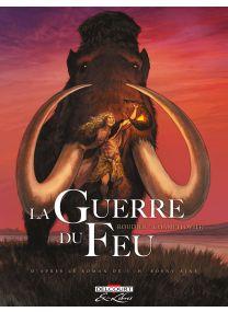 Guerre du feu - Edition intégrale - Delcourt