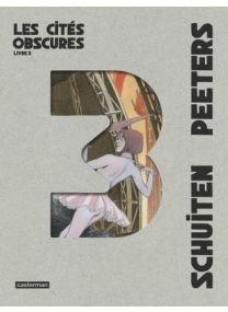 Les Cités Obscures : Intégrale - Livre 3 - Casterman