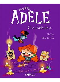 Mortelle Adèle, Tome 10: Choubidoulove -