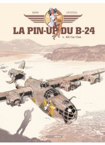 Pin-Up du B24 (La) - Tome 1 - Grand Angle