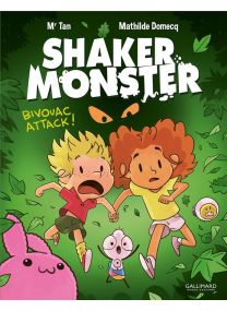 Shaker monster T.4 ; bivouac attack ! - Gallimard