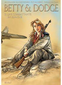 Betty & Dodge ; COFFRET VOL.3 ; T.5 ET T.6 ; une combattante en Espagne - BD Must