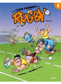 Les fous furieux du rugby T.2 - Kennes Editions