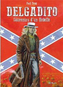 Delgadito T.2 ; souvenirs d'un rebelle - BD Must