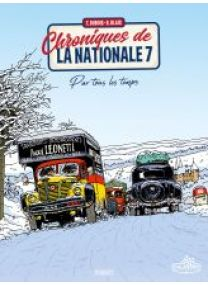 CHRONIQUES DE LA NATIONALE 7 - PAR TOUS LES TEMPS - Les éditions Paquet