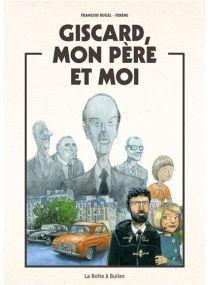 Giscard, mon père et moi - La Boîte à bulles