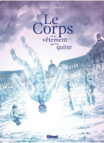 Le Corps est un vêtement que l'on quitte - Glénat