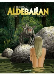 Retour sur Aldébaran, Coffret 3 Volumes, Tome 1 à Tome 3 -