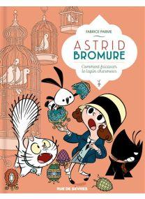 Astrid Bromure t.6 ; comment fricasser un lapin russe ? - Rue De Sèvres