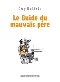 Le Guide du mauvais père - Intégrale - Delcourt