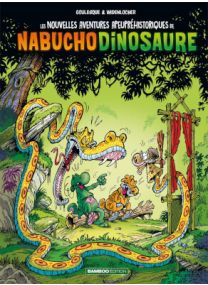 Nouvelles aventures apeupréhistoriques de nabuchodinosaure (les) - Tome 4 - Bamboo