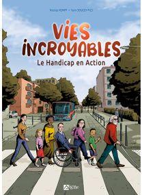 Vies incroyables - le handicap en action -
