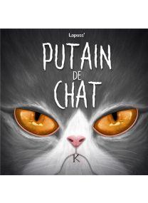 Putain De Chat T07