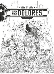 UCC Dolores - Tome 03 - N&B - Glénat