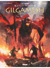 Gilgamesh - Tome 02 - Glénat