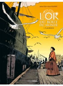 L'Or du bout du monde - Tome 1 - Grand Angle