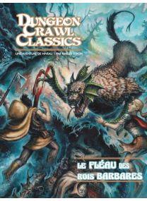 Dungeon Crawl Classics - Le Fléau des Rois barbares -