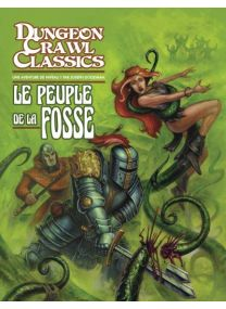 Dungeon Crawl Classics - Le Peuple de la fosse -