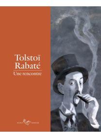Tolstoï-Rabaté,  Une rencontre -