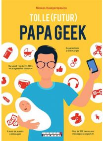 Toi le (futur) papa geek -