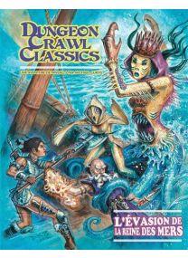 Dungeon Crawl Classics - L'évasion de la Reine des Mers -