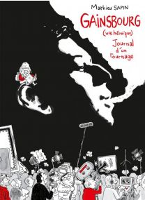 Feuille de chou - Gainsbourg : Journal d'un tournage - Delcourt