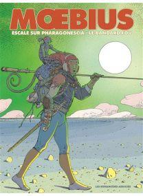 Mœbius Œuvres - Diptyque : Escale sur Pharagonescia et Le Bandard fou - Les Humanoïdes Associés