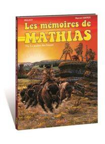 Les mémoires de Mathias - Le maître des bisons -