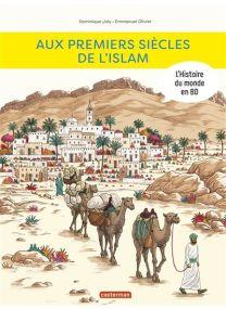 L'histoire Du Monde En BD - Aux premiers siècles de l'Islam - Casterman
