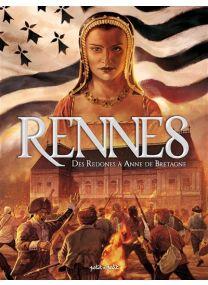 Rennes en BD - Des Redones à Anne de Bretagne -