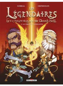 Les Légendaires - La croisée sanglante - Les Chroniques de Darkhell - Delcourt