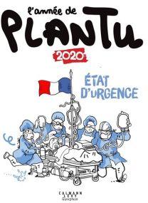 L'année de Plantu 2020 - Etat d'urgence -