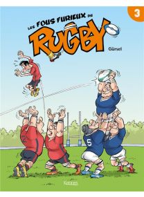 Les Fous Furieux Du Rugby T03 - Kennes Editions