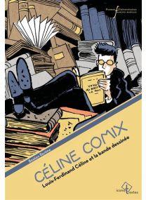 Louis-Ferdinand Céline et la bande dessinée - Céline comix -