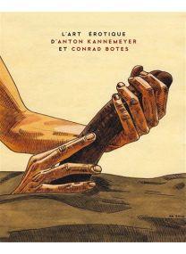 L'art érotique d'Anton Kannemeyer et Conrad Botes -