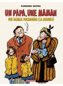 Un papa, une maman, une famille formidable (la mienne!) - Dargaud
