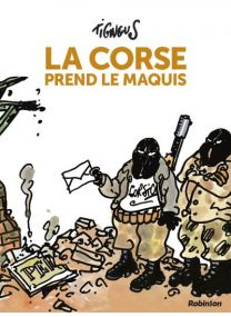La Corse prend le maquis -