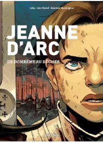 Jeanne d'Arc, de Domrémy au bûcher -