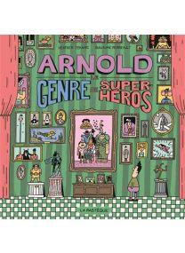 Arnold, le genre de super-héros -