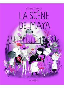 La scène de Maya -