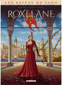 Les Reines de sang - Roxelane, la joyeuse T02