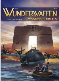 Wunderwaffen Missions secrètes T02 - Le Souffle du condor